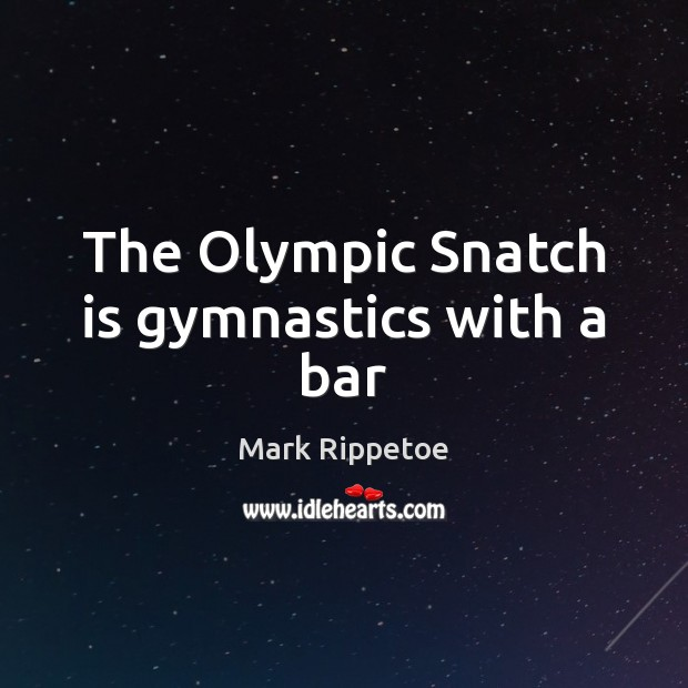 The Olympic Snatch is gymnastics with a bar Image