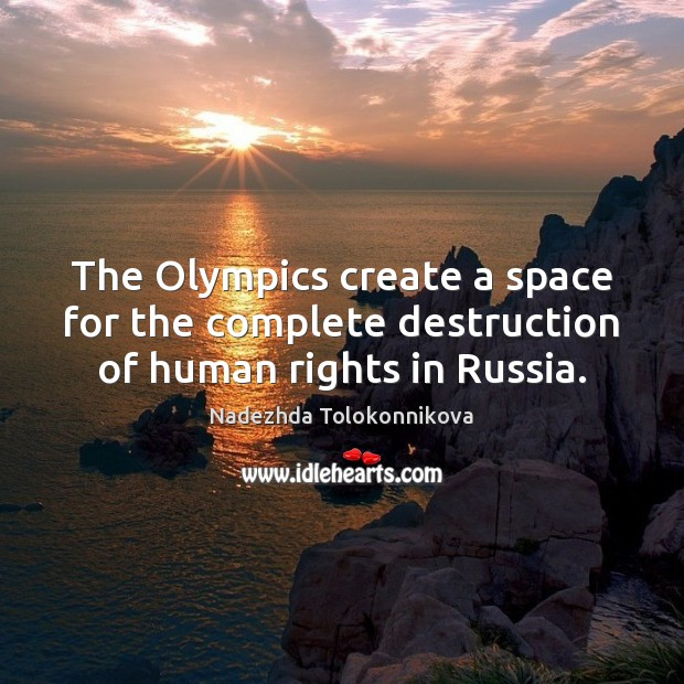 The Olympics create a space for the complete destruction of human rights in Russia. Image