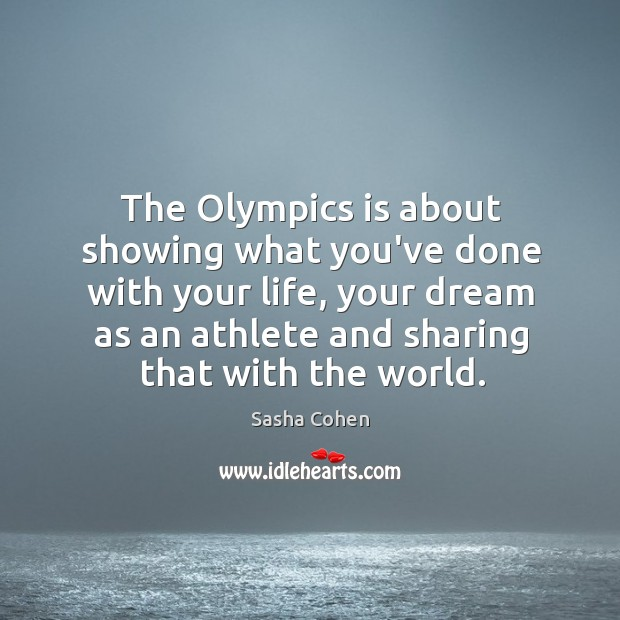 Image, The Olympics is about showing what you've done with your life, your