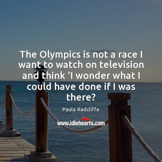 The Olympics is not a race I want to watch on television Image