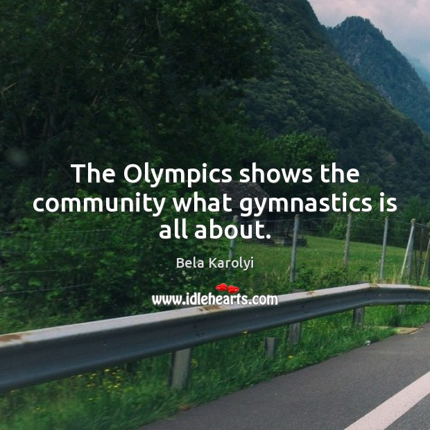 Image, The Olympics shows the community what gymnastics is all about.