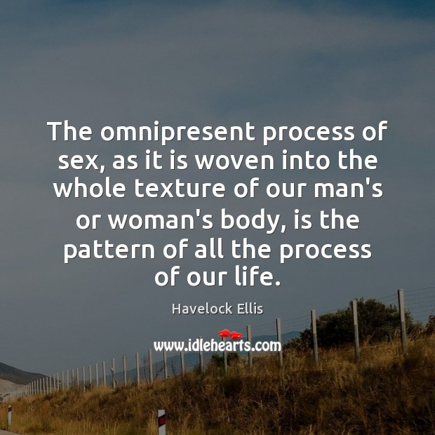 The omnipresent process of sex, as it is woven into the whole Image