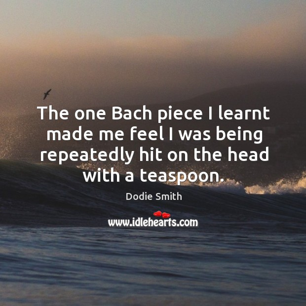 Image, The one Bach piece I learnt made me feel I was being