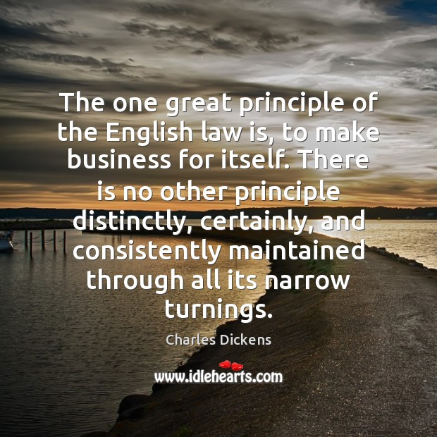 Image about The one great principle of the English law is, to make business