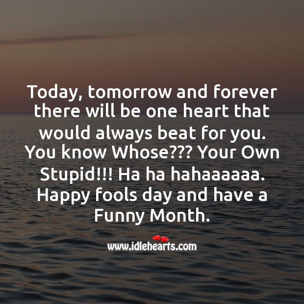 The one heart that would always beat for you Fool's Day Messages Image