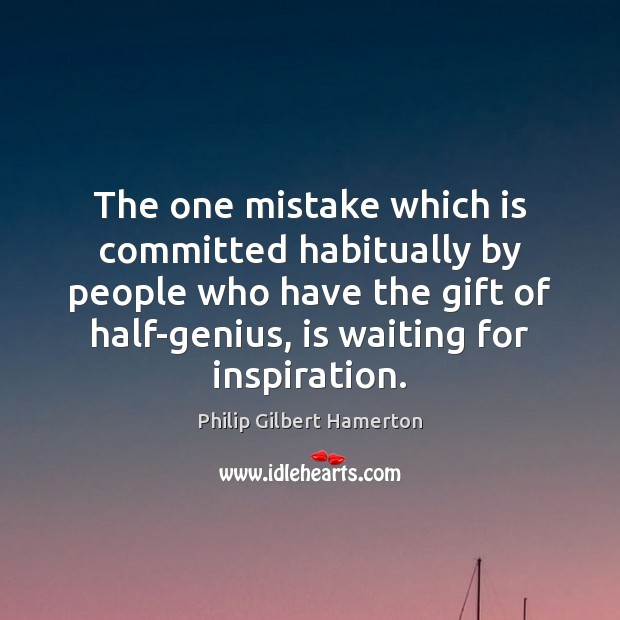 The one mistake which is committed habitually by people who have the Image