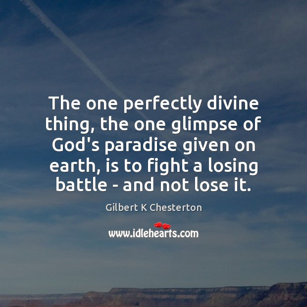 The one perfectly divine thing, the one glimpse of God's paradise given Image