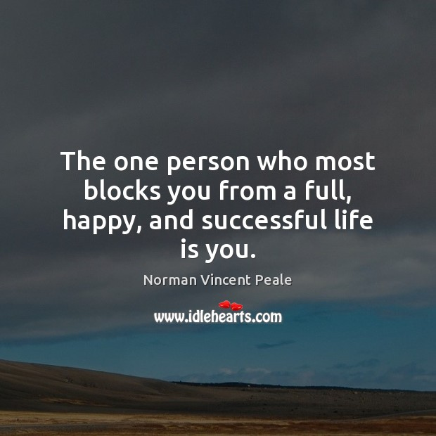 Image, The one person who most blocks you from a full, happy, and successful life is you.