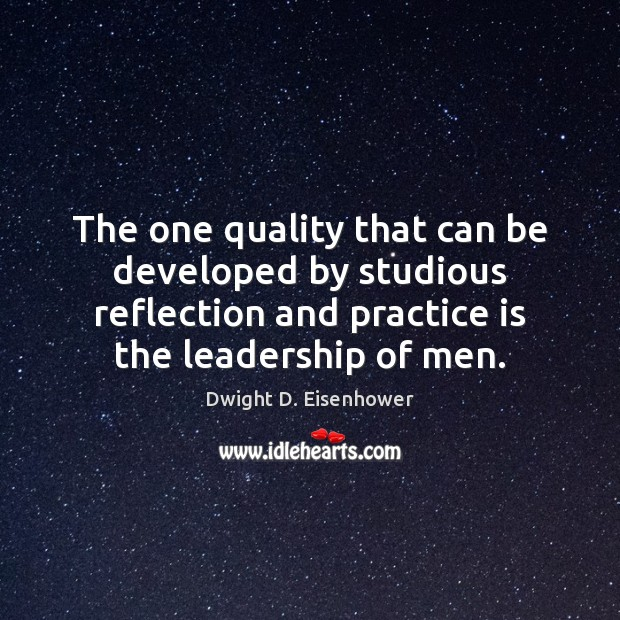 Image, The one quality that can be developed by studious reflection and practice