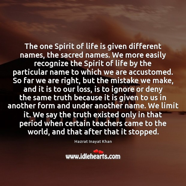 Image, The one Spirit of life is given different names, the sacred names.
