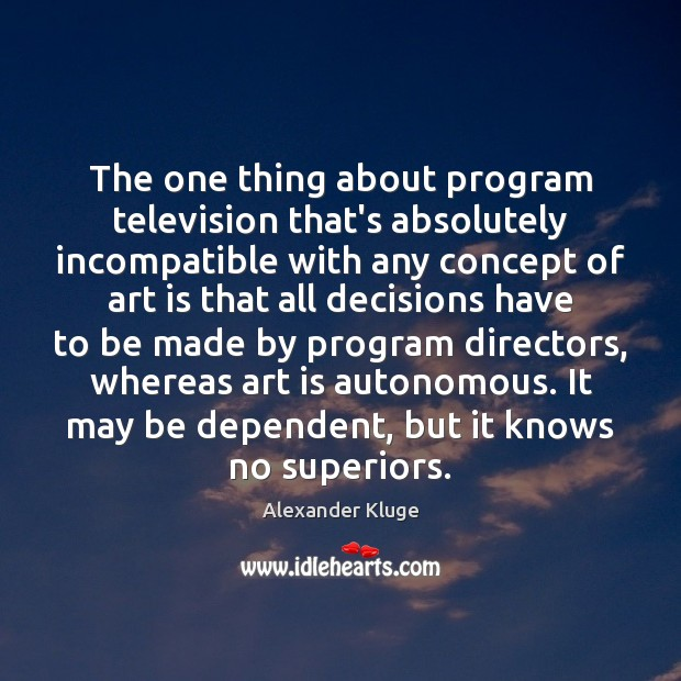 Image, The one thing about program television that's absolutely incompatible with any concept