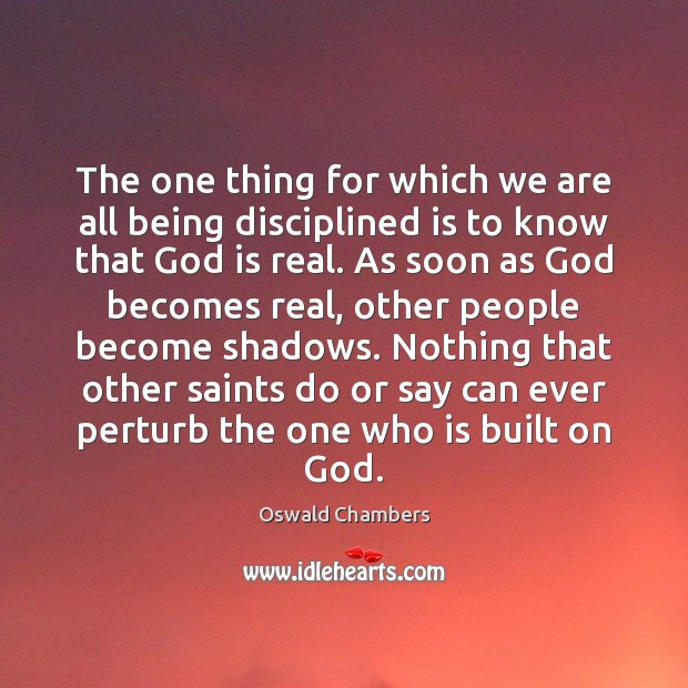 Image, The one thing for which we are all being disciplined is to