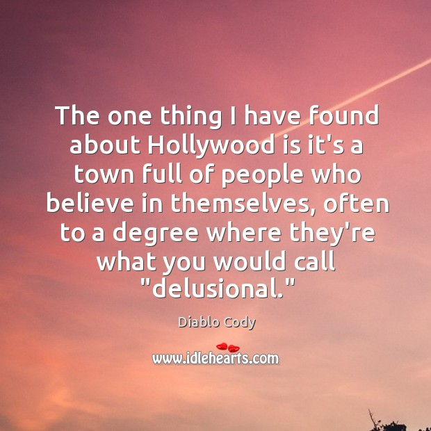 Image, The one thing I have found about Hollywood is it's a town