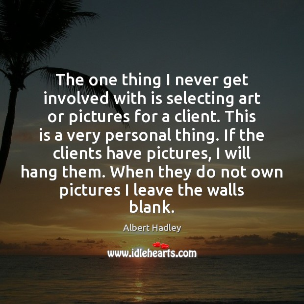 Image, The one thing I never get involved with is selecting art or