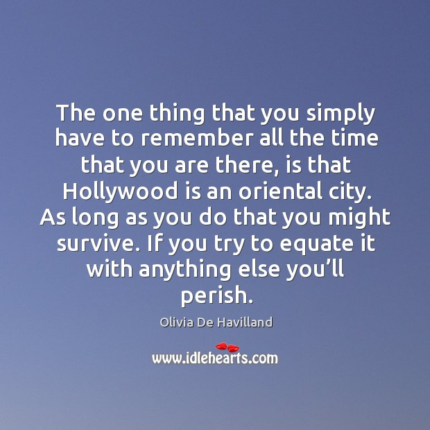 The one thing that you simply have to remember all the time that you are there Image