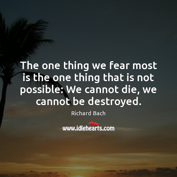 The one thing we fear most is the one thing that is Image