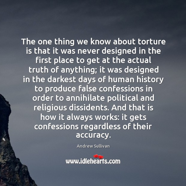 The one thing we know about torture is that it was never Image