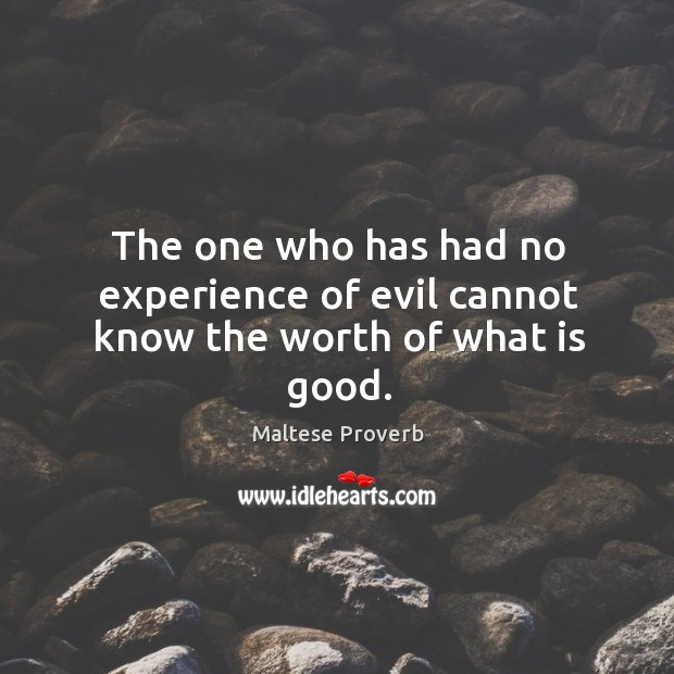 Image, The one who has had no experience of evil cannot know good