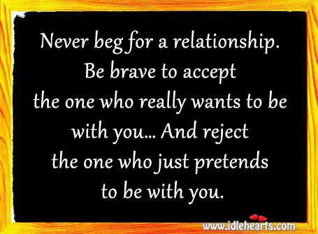 Reject The One Who Just Pretends To Be With You.