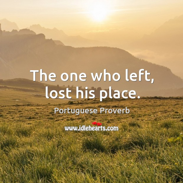 The one who left, lost his place. Image