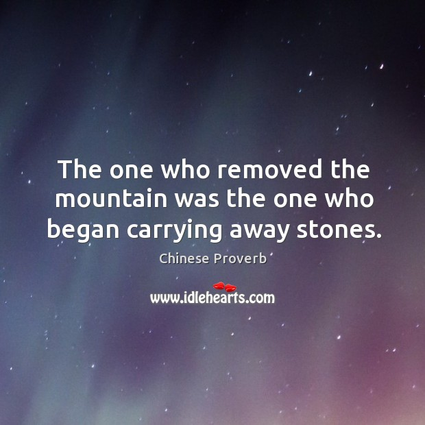 Image, The one who removed the mountain was the one who began carrying away stones.