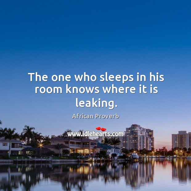 Image, The one who sleeps in his room knows where it is leaking.