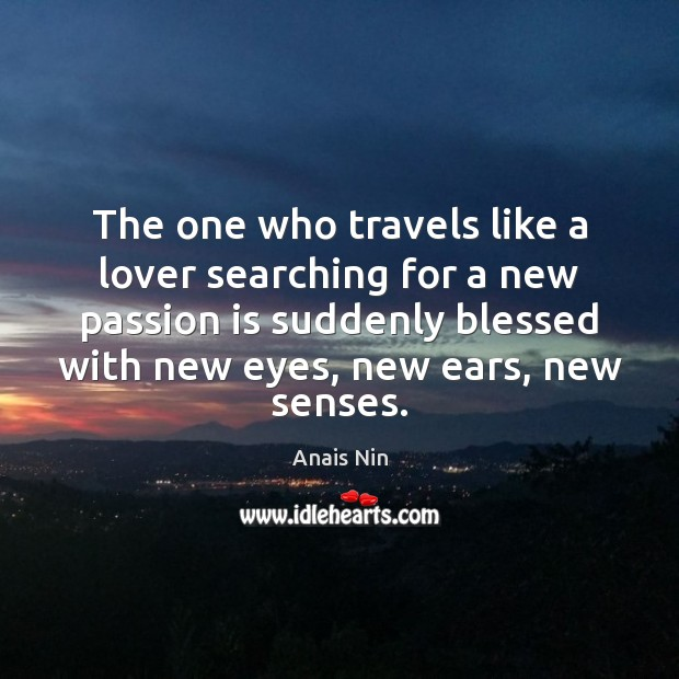 The one who travels like a lover searching for a new passion Image