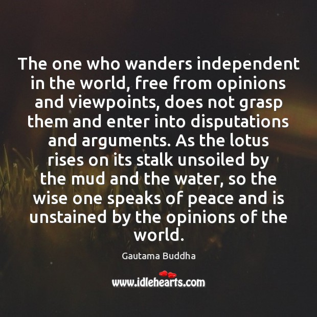 The one who wanders independent in the world, free from opinions and Image
