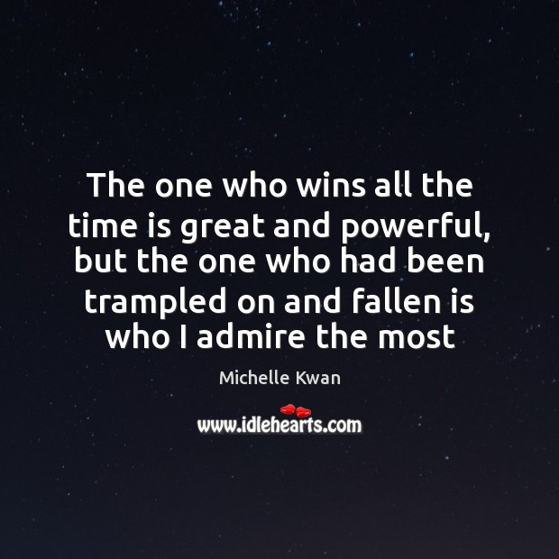 The one who wins all the time is great and powerful, but Time Quotes Image