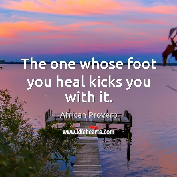 Image, The one whose foot you heal kicks you with it.