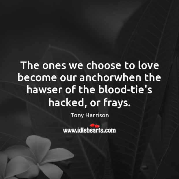 The ones we choose to love become our anchorwhen the hawser of Image