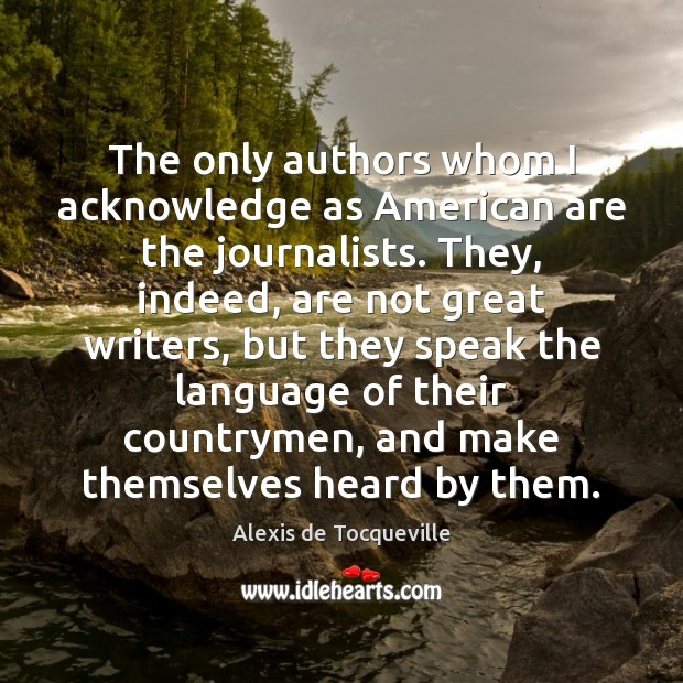 The only authors whom I acknowledge as American are the journalists. They, Image