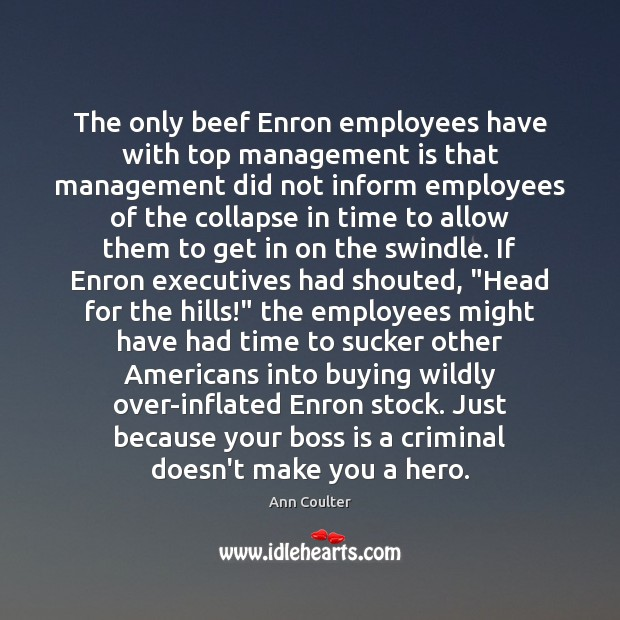 The only beef Enron employees have with top management is that management Management Quotes Image