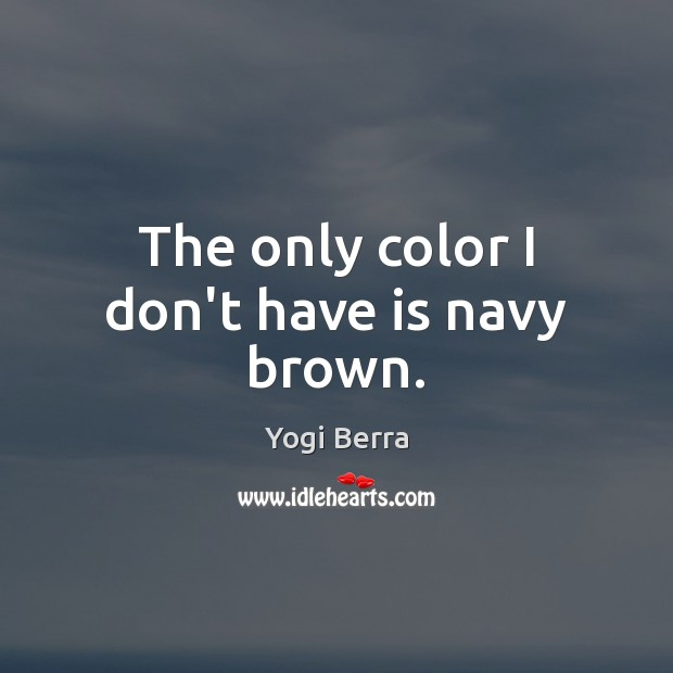 Image, The only color I don't have is navy brown.