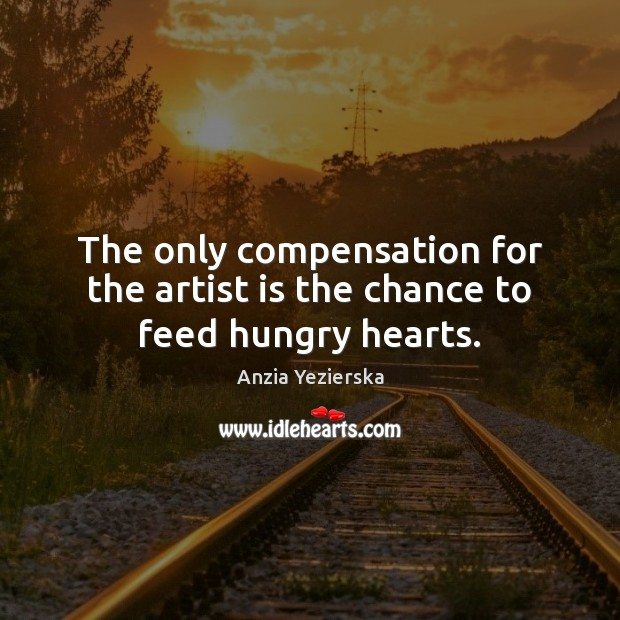 Image, The only compensation for the artist is the chance to feed hungry hearts.