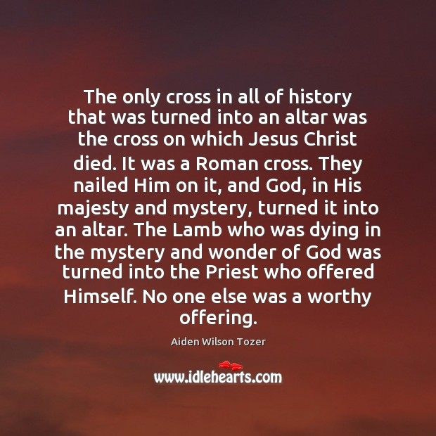 The only cross in all of history that was turned into an Image