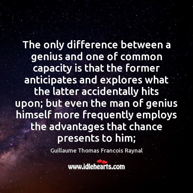 Image, The only difference between a genius and one of common capacity is