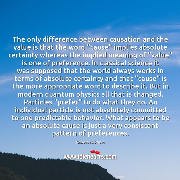 """Image, The only difference between causation and the value is that the word """""""