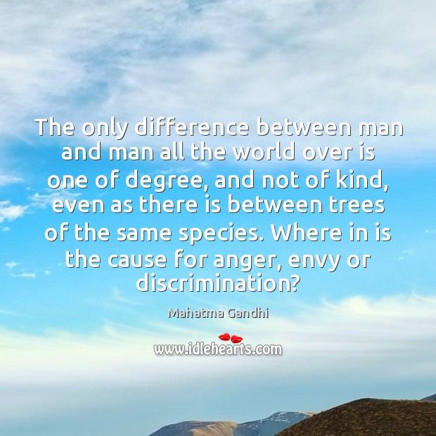 The only difference between man and man all the world over is Image