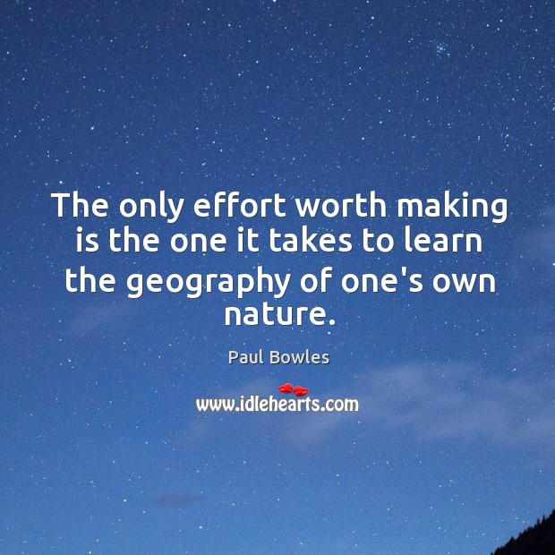 The only effort worth making is the one it takes to learn Image
