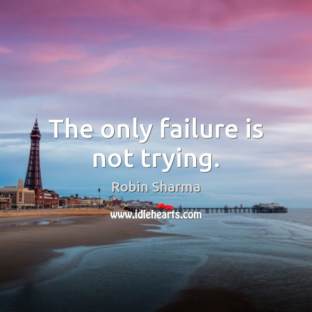Image, The only failure is not trying.