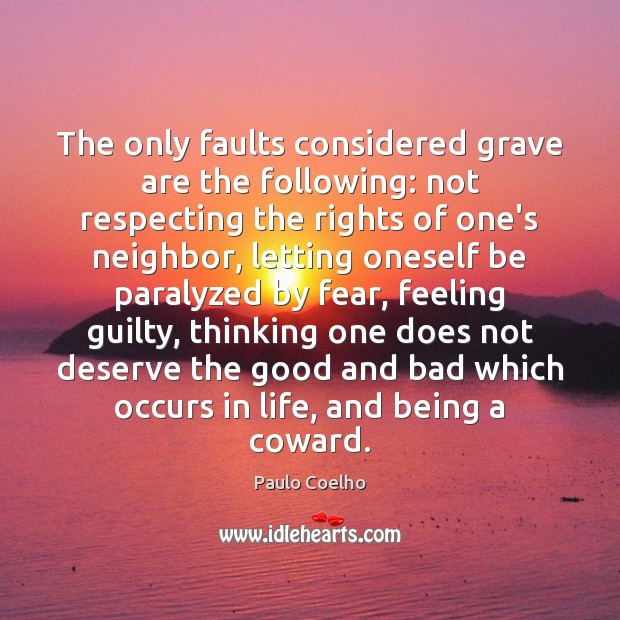 The only faults considered grave are the following: not respecting the rights Guilty Quotes Image