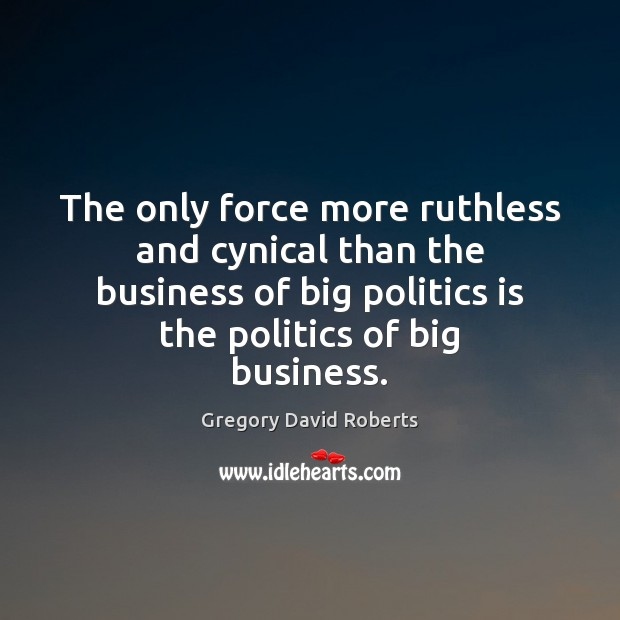 Image, The only force more ruthless and cynical than the business of big