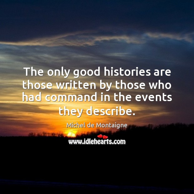 Image, The only good histories are those written by those who had command