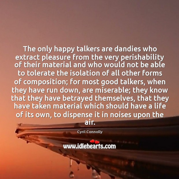 Image, The only happy talkers are dandies who extract pleasure from the very