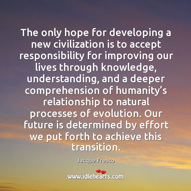 Image, The only hope for developing a new civilization is to accept responsibility