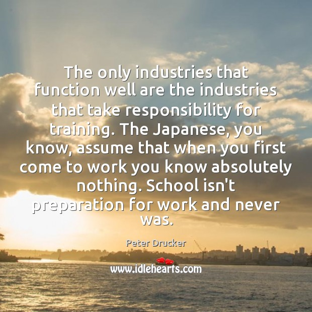 The only industries that function well are the industries that take responsibility Image