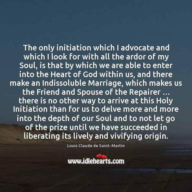 The only initiation which I advocate and which I look for with Image
