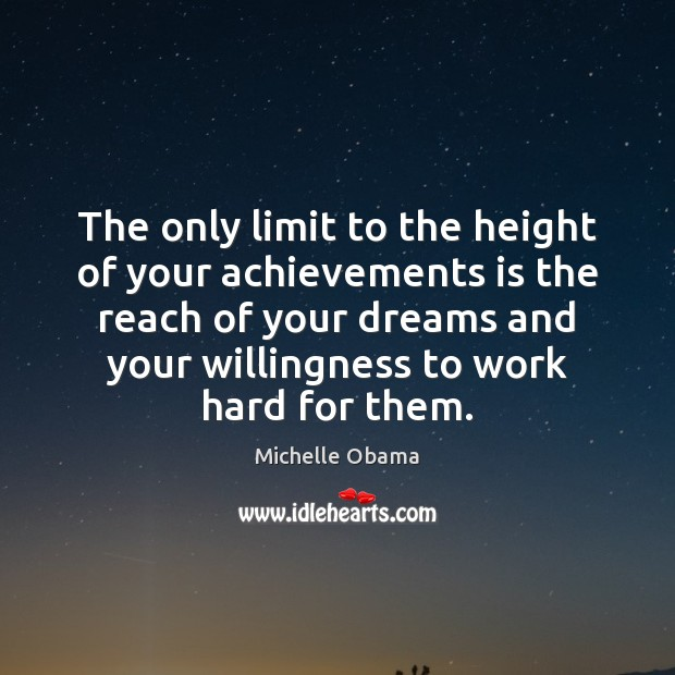 Image, The only limit to the height of your achievements is the reach