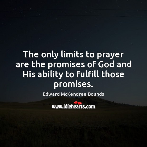 Image, The only limits to prayer are the promises of God and His